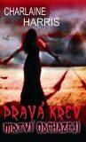 Pravá krev Mrtví odcházejí - Charlaine Harris