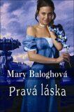 Pravá láska - Mary Balogh