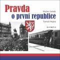 Pravda o první republice - Václav Junek, Tomáš Hejna
