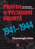 Pravda o Východní frontě - Petr Michálek, ...