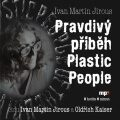 Pravdivý příběh Plastic People - Ivan Martin Jirous