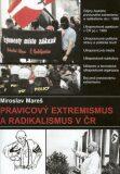 Pravicový extremismus a radikalismus v ČR - Miroslav Mareš