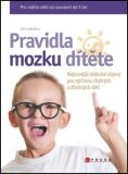 Pravidla mozku dítěte - John Medina