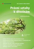 Právní vztahy k dřevinám - 2. aktualizované vydání - Miloš Tuháček, ...