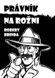 Právník na rožni - Robert Brinda
