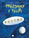 Prázdniny v talíři - Zuzana Pospíšilová, ...