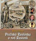 Pražská Rustonka a rod Rustonů - Miroslav Hubert