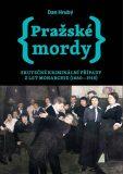 Pražské mordy 1 - Skutečné kriminální případy z let monarchie (1880-1918) - Dan Hrubý