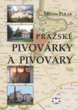 Pražské pivovárky a pivovary - Milan Polák