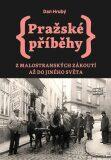 Pražské příběhy 3 - Z Malostranských zákoutí až do Jiného Světa - Dan Hrubý
