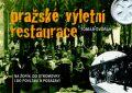 Pražské výletní restaurace - Tomáš Dvořák