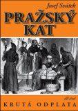 Pražský kat 3 - Krutá odplata - Josef Svátek