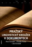 Pražský lingvistický kroužek v dokumentech - Petr Čermák,  Jan Čermák, ...