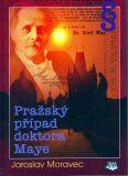 Pražský případ doktora Maye - Jaroslav Moravec