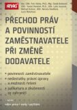 ANAG Přechod práv a povinností zaměstnavatele při změně dodavatele - Petr Hůrka,  David Borovec, ...