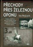 Přechody přes železnou oponu - Ivo Pejčoch