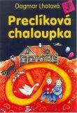 Preclíková chaloupka - Dagmar Lhotová