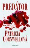Predátor - Patricia Cornwell