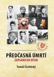 Předčasná úmrtí zapsaná v dějinách - Tomáš Čechtický
