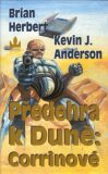 Předehra k Duně: Corrinové - Kevin J. Anderson, ...