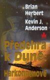 Předehra k duně: Harkonennové - Kevin J. Anderson, ...
