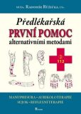 Předlékařská první pomoc alternativními metodami - Radomír Růžička
