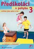 Předškoláci v pohybu 3 - cvičíme jako opice a lev - Hana Volfová
