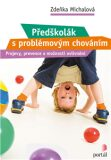 Předškolák s problémovým chováním - Zdena Michalová