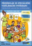 Předškolák se speciálními vzdělávacími potřebami - Jitka Kendíková