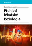 Přehled lékařské fyziologie - Otomar Kittnar, kolektiv a