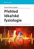 Přehled lékařské fyziologie - Otomar Kittnar