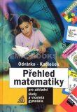 Přehled matematiky pro základní školy a víceletá gymnázia - Oldřich Odvárko, ...
