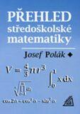 Přehled středoškolské matematiky - 10. vydání - Josef Polák