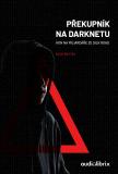 Překupník na darknetu - Nick Bilton