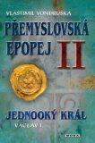 Přemyslovská epopej II -  Jednooký král Václav I - Vlastimil Vondruška