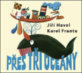 Přes tři oceány - Jiří Havel
