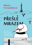 Přešlé mrazem - Marie Formáčková