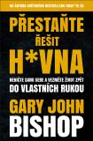 Přestaňte řešit h*vna - Gary John Bishop