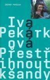 Přestřihnout kšandy - Iva Pekárková, ...