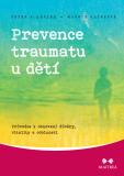 Prevence traumatu u dětí - Peter A. Levine