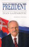 Prezident Ivan Gašparovič - Drahoslav Machala