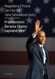 Prezidentství Baracka Obamy: naplněné vize? - Magdalena Fiřtová, ...
