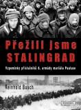 Přežili jsme Stalingrad - Reinhold Busch