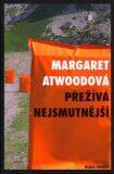 Přežívá nejsmutnější - Margaret Attwoodová