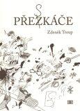 Přezkáče - Zdeněk Troup, Eva Šebíková