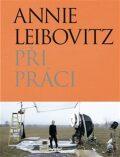 Při práci - Annie Leibovitz