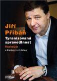 Jiří Přibáň Tyranizovaná spravedlnost - Karel Hvížďala, ...