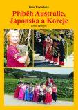 Příběh Austrálie, Japonska a Koreje - Dana Trávníčková