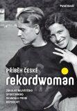 Příběh české rekordwoman - Pavel Kovář