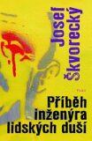 Příběh inženýra lidských duší - Josef Škvorecký